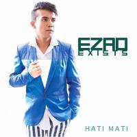 Ezad Exist ft RJ - Hati Mati .mp3