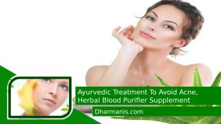 Ayurvedic Treatment To Avoid Acne, Herbal Blood Purifier Supplement.pptx