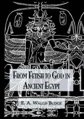 From Fetish To God Ancient Egyp - Budge,.pdf