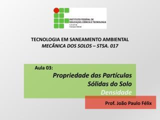 777420-MEC._SOLOS_-_AULA_03_-_PROPRIEDADES_DAS_PARTÍCULAS_SÓLIDAS_DO_SOLO_-_DENSIDADE.pdf