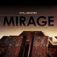 HYX & HOUSTON - Mirage [Dubstep].mp3