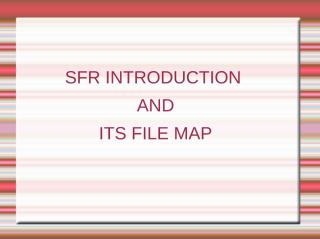 Tut6 FILE MAP SFR.ppt