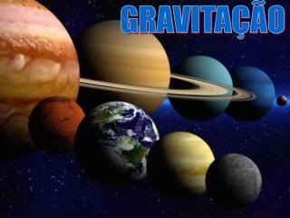 10 - fisica 1o ano Gravitaçao Universal.pdf