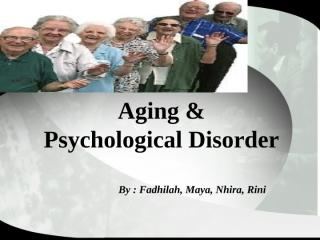 Aging and Psychological Disorder.pptx