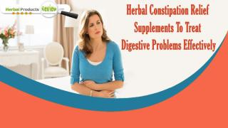 Herbal Constipation Relief Supplements To Treat Digestive Problems Effectively.pptx