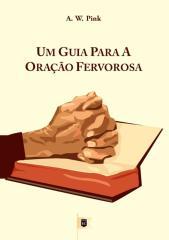Um Guia Para a Oração Fervorosa.pdf